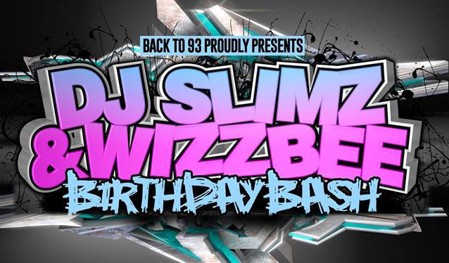 DJ Slimz & Wizzbee Birthday Bash