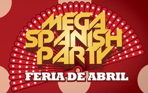 "Mega Spanish Party & ""Feria De Abril"""